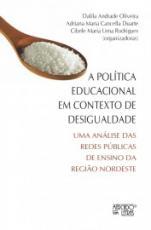 A POLITICA EDUCACIONAL EM CONTEXTO DE DESIGUALDADE