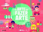 A ARTE DE FAZER ARTE - 1º ANO