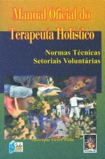 MANUAL OFICIAL DE TERAPEUTA HOLÍSTICO - NORMAS TÉCNICAS , SETORIAIS VOLUNTÁRIAS