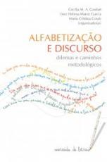 ALFABETIZAÇÃO E DISCURSO - DILEMAS E CAMINHOS METODOLOGICOS
