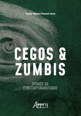 CEGOS E ZUMBIS: SIGNOS DA CONTEMPORANEIDADE