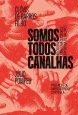 SOMOS TODOS CANALHAS - FILOSOFIA PARA UMA SOCIEDADE EM BUSCA DE VALORES