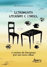 LETRAMENTO LITERÁRIO E CORDEL: O ENSINO DE LITERATURA POR UM NOVO OLHAR