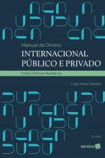 MANUAL DE DIREITO INTERNACIONAL PÚBLICO E PRIVADO - 5ª EDIÇÃO DE 2020