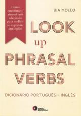 LOOK UP PHRASAL VERBS - DICIONÁRIO PORTUGUÊS-INGLÊS