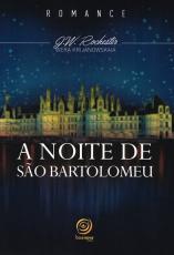 A NOITE DE SÃO BARTOLOMEU - NOVA EDIÇÃO