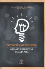 DOCÊNCIA UNIVERSITÁRIA - O DESAFIO DE REINVENTAR A SALA DE AULA