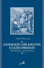 CATEQUESE COM ADULTOS E CATECUMENATO