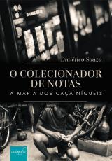 O COLECIONADOR DE NOTAS