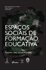 ESPAÇOS SOCIAIS DE FORMAÇÃO EDUCATIVA