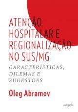 ATENCAO HOSPITALAR E REGIONALIZACAO NO SUS/MG