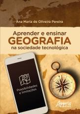 APRENDER E ENSINAR GEOGRAFIA NA SOCIEDADE TECNOLÓGICA: POSSIBILIDADES E LIMITAÇÕES