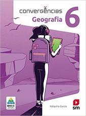 CONVERGÊNCIAS GEOGRAFIA 6  ED 2019 - BNCC