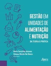GESTÃO EM UNIDADES DE ALIMENTAÇÃO E NUTRIÇÃO DA TEORIA À PRÁTICA