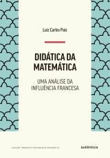 DIDÁTICA DA MATEMÁTICA - UMA ANÁLISE DA INFLUÊNCIA FRANCESA