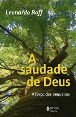 A SAUDADE DE DEUS - A FORÇA DOS PEQUENINOS