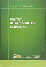 POLITICA, RELAÇOES SOCIAIS E CIDADANIA