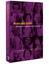 HEROÍNAS DESTA HISTÓRIA - MULHERES EM BUSCA DE JUSTIÇA POR FAMILIARES MORTOS PELA DITADURA