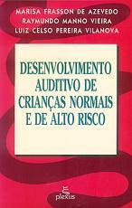 DESENVOLVIMENTO AUDITIVO DE CRIANCAS NORMAIS E DE ALTO RISCO - 1