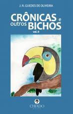 CRÔNICAS E OUTROS BICHOS - VOL II