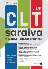 CLT SARAIVA E CONSTITUIÇÃO FEDERAL - 53.ª EDIÇÃO - 2020