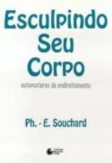 ESCULPINDO SEU CORPO - AUTOPOSTURAS DE ENDIREITAMENTO