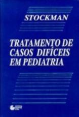 TRATAMENTO DE CASOS DIFÍCEIS EM PEDIATRIA