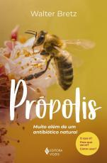 PRÓPOLIS - MUITO ALÉM DE UM ANTIBIÓTICO NATURAL