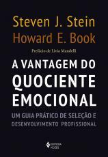 A VANTAGEM DO QUOCIENTE EMOCIONAL - UM GUIA PRÁTICO DE SELEÇÃO E DESENVOLVIMENTO PROFISSIONAL