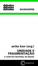 UNIDADE E FRAGMENTAÇÃO - A QUESTÃO REGIONAL NO BRASIL