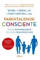 PARENTALIDADE CONSCIENTE - COMO O AUTOCONHECIMENTO NOS AJUDA A CRIAR NOSSOS FILHOS
