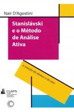 STANISLAVSKI E O MÉTODO DE ANÁLISE ATIVA - A CRIAÇÃO DO DIRETOR E DO ATOR
