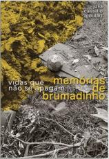 MEMÓRIAS DE BRUMADINHO - VIDAS QUE NÃO SE APAGAM