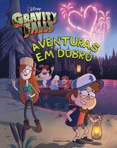 GRAVITY FALLS: AVENTURAS EM DOBRO