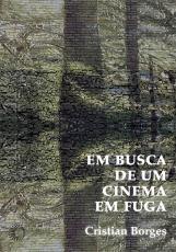 EM BUSCA DE UM CINEMA EM FUGA