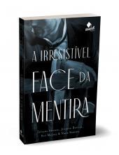A IRRESISTÍVEL FACE DA MENTIRA