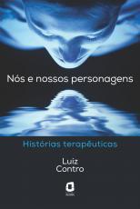 NÓS E NOSSOS PERSONAGENS - HISTÓRIAS TERAPÊUTICAS