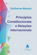 PRINCÍPIOS CONSTITUCIONAIS E RELAÇÕES INTERNACIONAIS