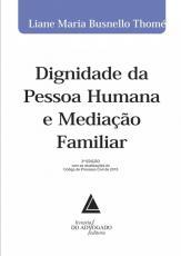 DIGNIDADE DA PESSOA HUMANA E MEDIAÇÃO FAMILIAR