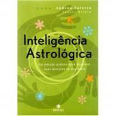 INTELIGENCIA ASTROLOGICA - UM METODO PRATICO PARA...