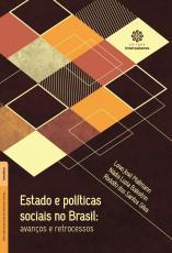 ESTADO E POLÍTICAS SOCIAIS NO BRASIL - AVANÇOS E RETROCESSOS