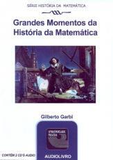 GRANDES MOMENTOS DA HISTORIA DA MATEMATICA - AUDIOLIVRO