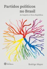 PARTIDOS POLÍTICOS NO BRASIL: - DO IMPÉRIO À NOVA REPÚBLICA
