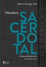 MINISTÉRIO SACERDOTAL - A RESPONSABILIDADE ÉTICA NA ARTE DE SERVIR
