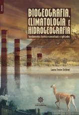 BIOGEOGRAFIA, CLIMATOLOGIA E HIDROGEOGRAFIA - FUNDAMENTOS TEÓRICO-CONCEITUAIS E APLICADOS