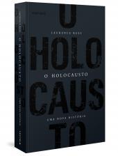 O HOLOCAUSTO - UMA NOVA HISTÓRIA