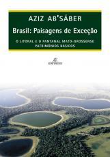 BRASIL: PAISAGENS DE EXCEÇÃO - O LITORAL E O PANTANAL MATO-GROSSENSE: PATRIMÔNIOS BÁSICOS