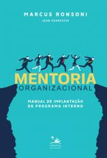 MENTORIA ORGANIZACIONAL - MANUAL DE IMPLANTAÇÃO DE PROGRAMA INTERNO