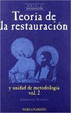 TEORIA DE LA RESTAURACION Y UNIDAD METODOLOGICA VOL 2