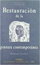RESTAURACION DE LA PINTURA CONTEMPORANEA: DE LAS TECNICAS DE INTE RVENCION TRADICIONALES A LAS NUEVAS TECNOLOGIAS